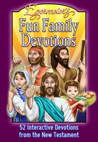 Fun Family Devotions - New Testament 52 Interactive Devotions from the New Testament